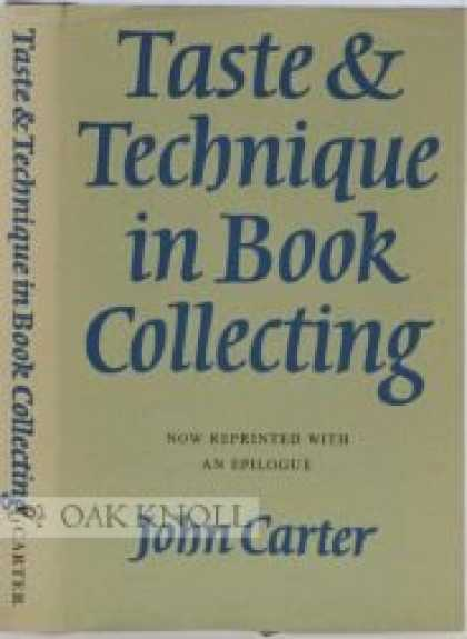 Books About Collecting - TASTE & TECHNIQUE IN BOOK COLLECTING, WITH AN EPILOGUE.