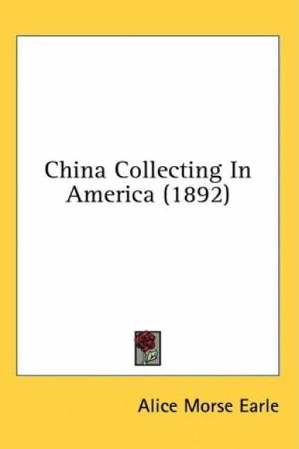 Books About Collecting - China Collecting In America (1892)