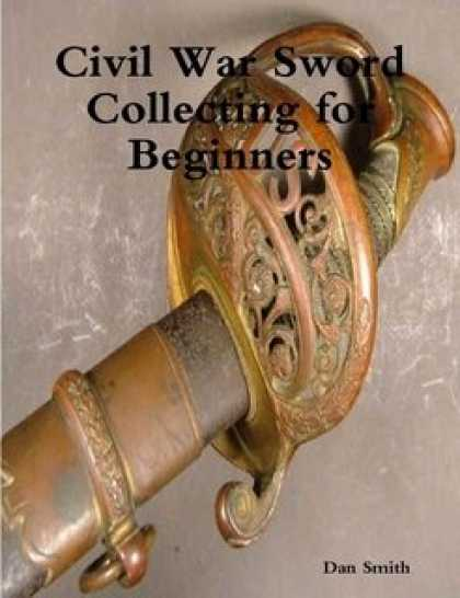 Books About Collecting - Civil War Sword Collecting for Beginners