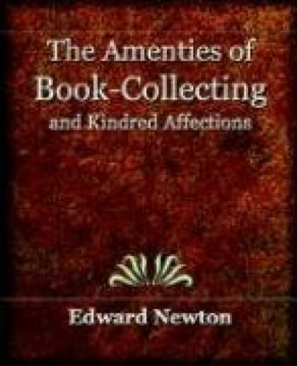 Books About Collecting - The Amenities of Book-Collecting and Kindred Affections (1918)