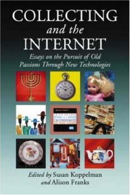 Books About Collecting - Collecting and the Internet: Essays on the Pursuit of Old Passions Through New T