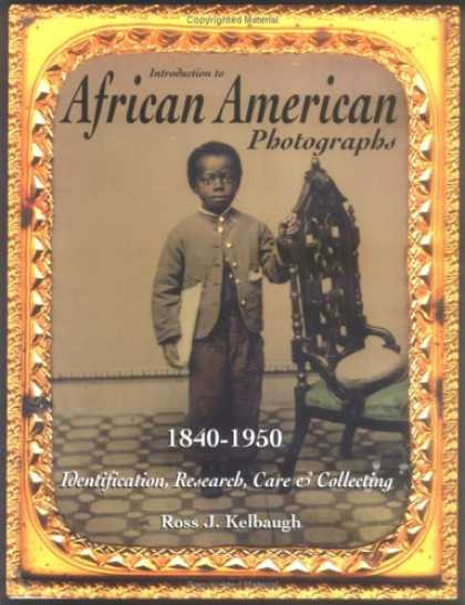 Books About Collecting - Introduction to African American Photographs: 1840-1950: Identification, Researc