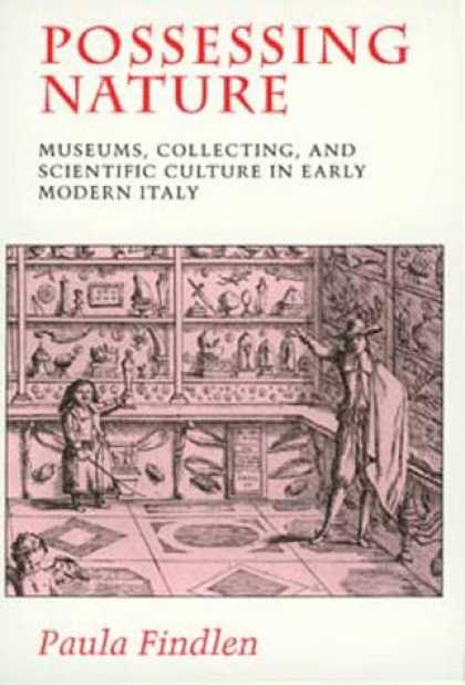 Books About Collecting - Possessing Nature: Museums, Collecting, and Scientific Culture in Early Modern I