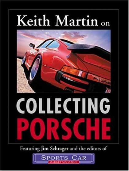 Books About Collecting - Keith Martin on Collecting Porsche