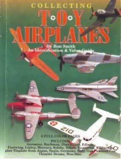 Books About Collecting - Collecting Toy Airplanes: An Identification & Value Guide