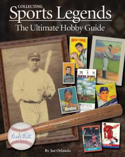 Books About Collecting - Collecting Sports Legends: The Ultimate Hobby Guide