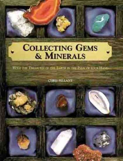 Books About Collecting - Collecting Gems & Minerals: Hold the Treasures of the Earth in the Palm of Your