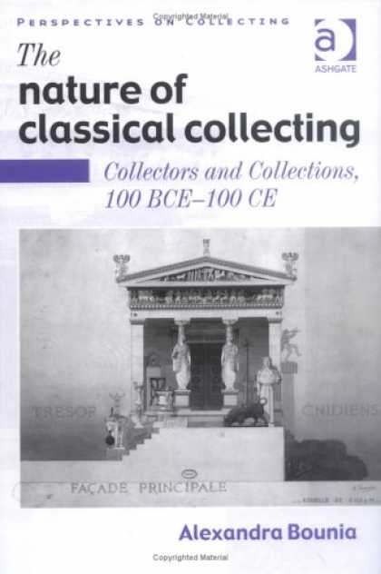 Books About Collecting - The Nature of Classical Collecting: Collectors and Collections, 100 BCE-100 CE (