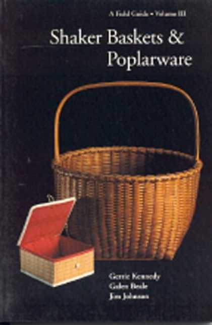 Books About Collecting - Shaker Baskets and Poplarware, Volume 3: A Field Guide (Field Guides to Collecti