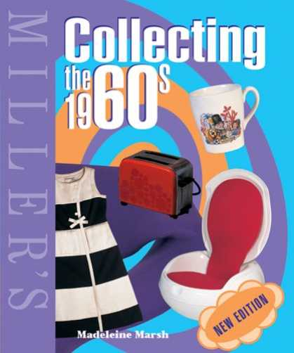 Books About Collecting - Miller's Collecting the 1960s (Miller's Collector's Guides)