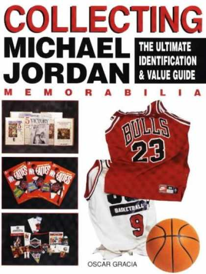 Books About Collecting - Collecting Michael Jordan: The Ultimate Identification & Value Guide