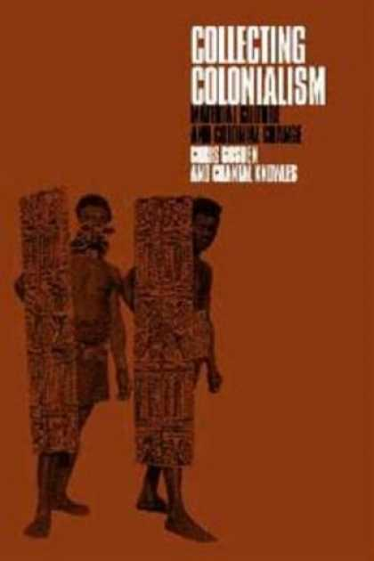 Books About Collecting - Collecting Colonialism: Material Culture and Colonial Change