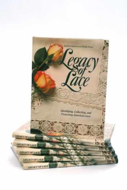 Books About Collecting - Legacy of Lace by Kathleen Warnick (Identifying, Collecting, and Preserving Amer