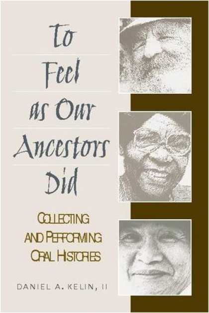 Books About Collecting - To Feel as Our Ancestors Did: Collecting and Performing Oral Histories