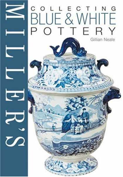 Books About Collecting - Miller's: Collecting Blue & White Pottery