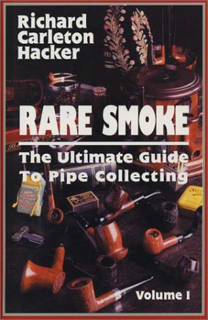 Books About Collecting - Rare Smoke: The Ultimate Guide to Pipe Collecting