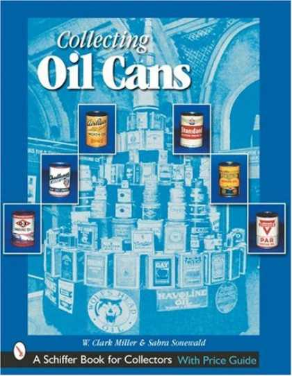 Books About Collecting - Collecting Oil Cans (Schiffer Book for Collectors)
