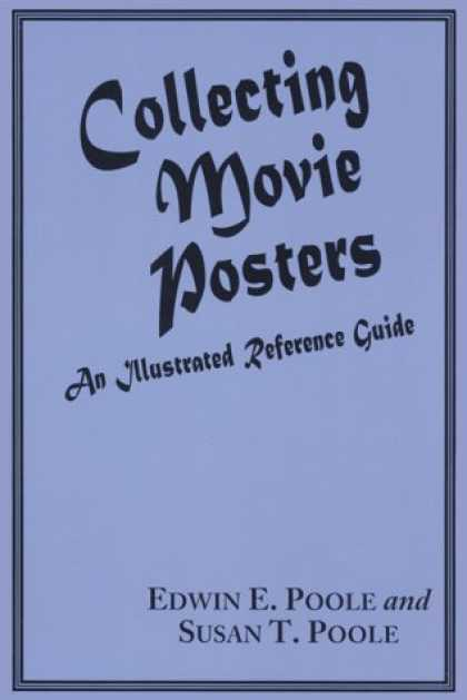 Books About Collecting - Collecting Movie Posters: An Illustrated Reference Guide to Movie Art-Posters, P