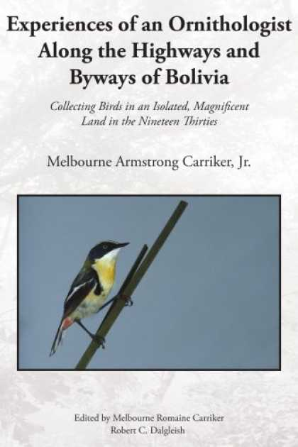 Books About Collecting - Experiences of an Ornithologist Along the Highways and Byways of Bolivia: Collec