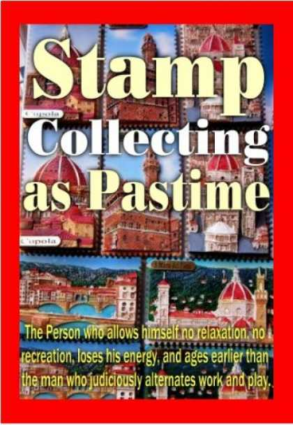 Books About Collecting - STAMP COLLECTING AS A PASTIME FOR BEGINNERS, ADVANCED COLLECTORS AND INVESTORS