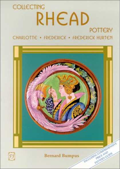 Books About Collecting - Collecting Rhead Pottery: Charlotte, Frederick, Frederick Hurten