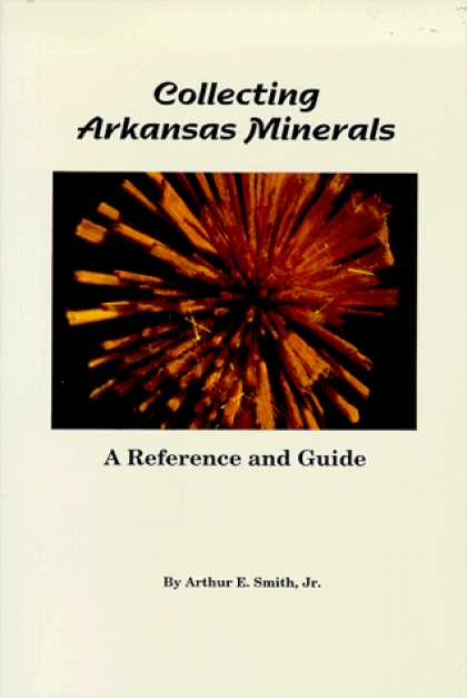 Books About Collecting - Collecting Arkansas Minerals (Rock Collecting)