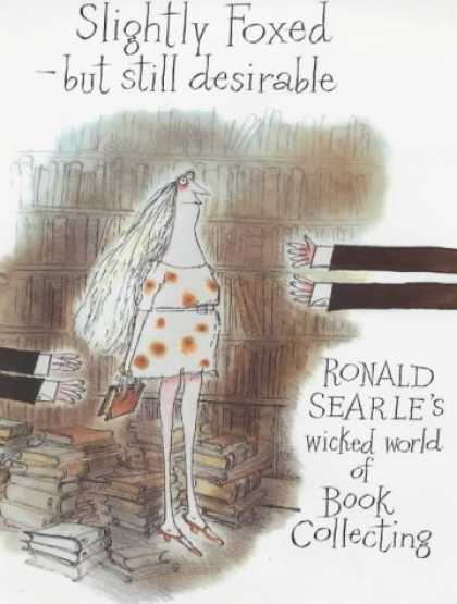 Books About Collecting - Slightly Foxed but Still Desirable: Ronald Searle's Wicked World of Book Collect