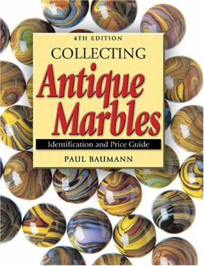 Books About Collecting - Collecting Antique Marbles: Identification and Price Guide