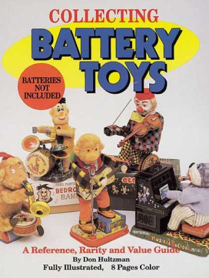 Books About Collecting - Collecting Battery Toys: A Reference, Rarity and Value Guide