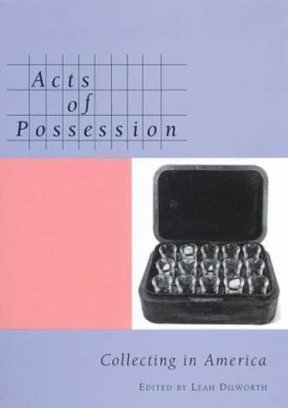 Books About Collecting - Acts of Possession: Collecting in America