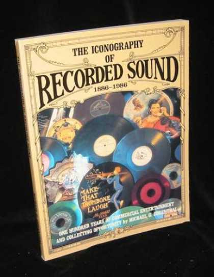 Books About Collecting - The Iconography of Recorded Sound, 1886-1986: One Hundred Years of Commercial En