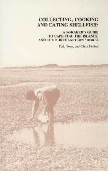 Books About Collecting - Collecting, Cooking & Eating Shellfish: A Forager's Guide to Cape Cod, the Islan