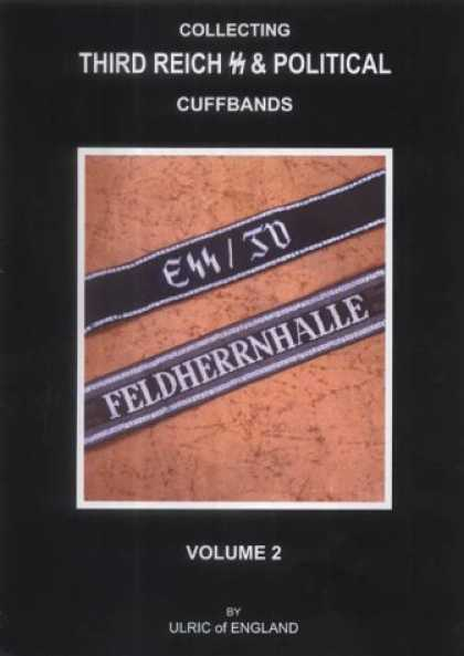 Books About Collecting - Collecting Third Reich SS & Political Cuffbands: v. 2
