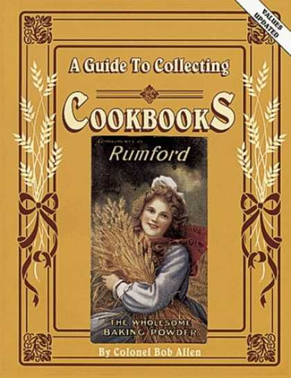 Books About Collecting - A Guide to Collecting Cookbooks: A History of People, Companies and Cooking