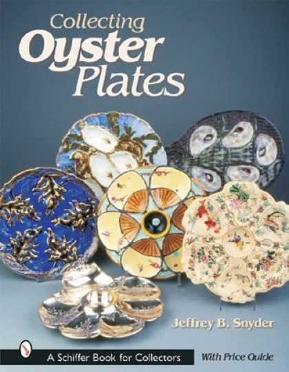 Books About Collecting - Collecting Oyster Plates (Schiffer Book for Collectors)