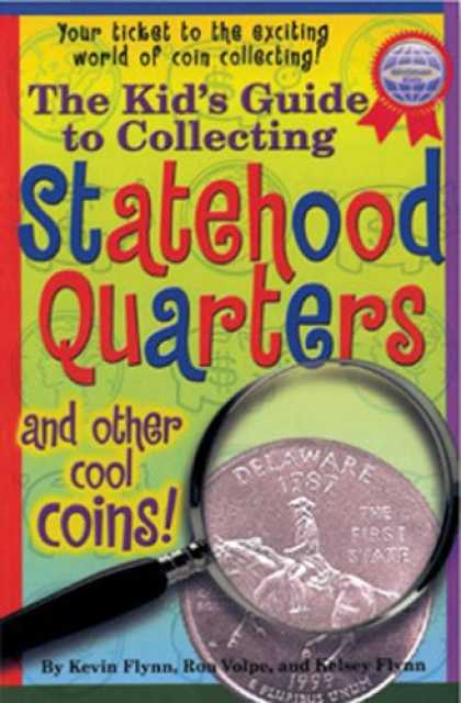 Books About Collecting - The Kid's Guide to Collecting Statehood Quarters and Other Cool Coins!