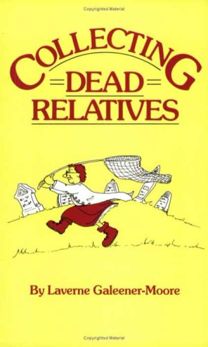 Books About Collecting - Collecting Dead Relatives: An Irreverent Romp Through the Field of Genealogy