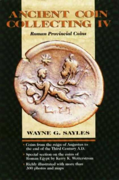 Books About Collecting - Ancient Coin Collecting IV: Roman Provincial Coins (v. 4)