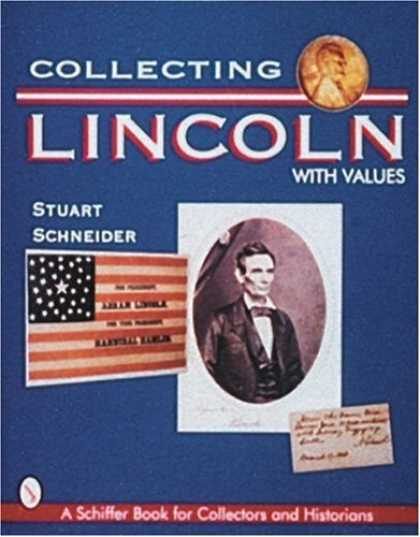 Books About Collecting - Collecting Lincoln (Schiffer Book for Collectors & Historians.)