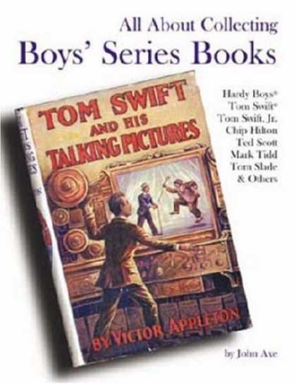 Books About Collecting - All About Collecting Boys' Series Books: Hardy Boys, Tom Swift, Tom Swift, Jr.,