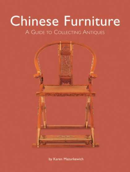 Books About Collecting - Chinese Furniture: A Guide to Collecting Antiques