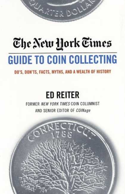 Books About Collecting - The New York Times Guide to Coin Collecting: Do's, Don'ts, Facts, Myths, and a W