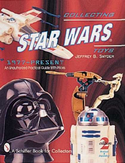 Books About Collecting - Collecting Star Wars Toys 1977-Present: An Unauthorized Practical Guide (Schiffe
