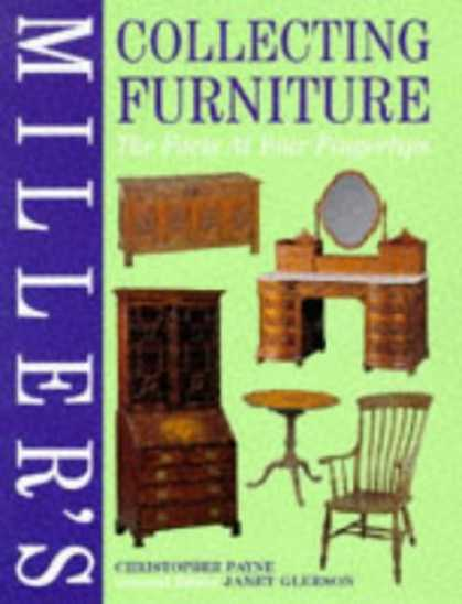 Books About Collecting - Miller's Collecting Furniture: The Facts at Your Fingertips (Miller's Antiques C
