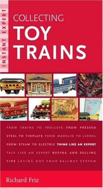Books About Collecting - Instant Expert: Collecting Toy Trains (Collecting Toy Trains (Instant Expert))