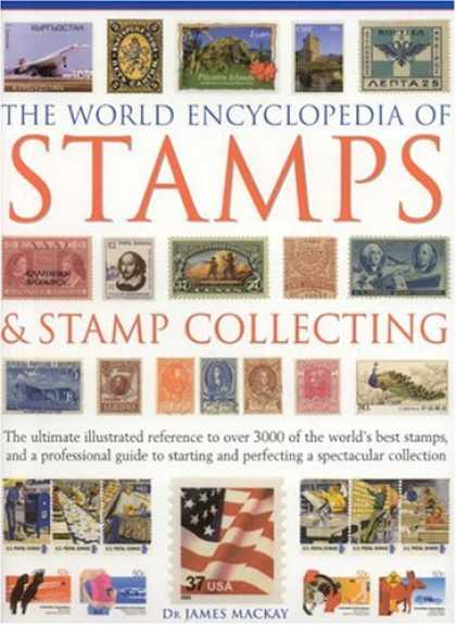 Books About Collecting - The World Encyclopedia of Stamps and Stamp Collecting: The Ultimate Illustrated