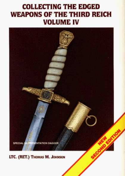 Books About Collecting - Collecting the Edged Weapons of the Third Reich, Volume IV (2nd Edition)