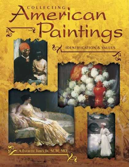 Books About Collecting - Collecting American Paintings: Identification & Value (Identification & Values (