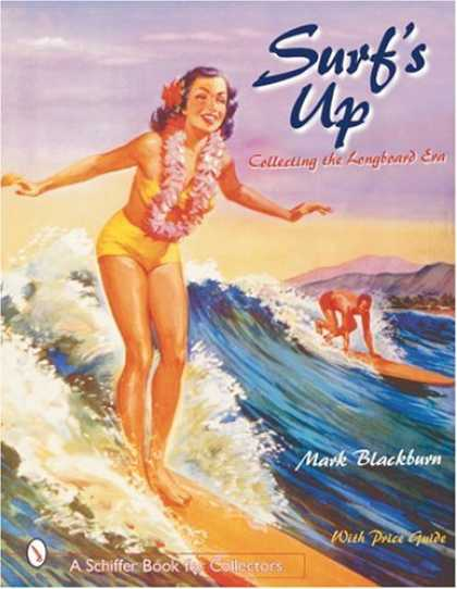 Books About Collecting - Surfs Up: Collecting the Longboard Era (Schiffer Book for Collectors)