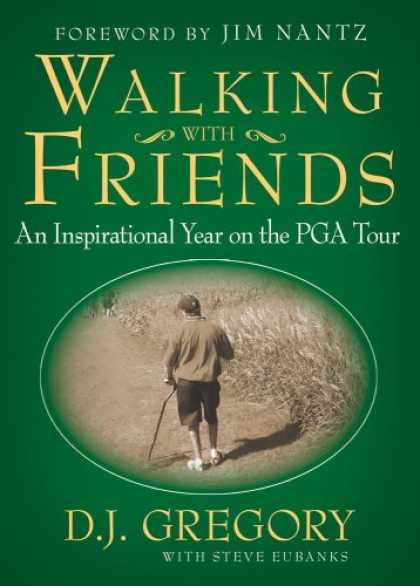 Books About Friendship - Walking with Friends: An Inspirational Year on the PGA Tour
